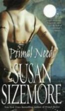 Primal Needs by Sizemore, Susan