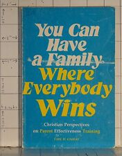 You can Have a Family Where Everybody Wins  by Earl Gaulke  1975 Paperback  1472
