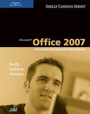 Office 2007: Advanced Concepts & Techniques by Shelly, Vermaat & Cashman