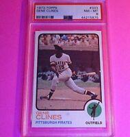 1973 Topps #333 Gene Clines Pittsburgh Pirates NM-MT PSA 8 Graded Baseball Card