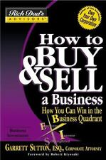 How to Buy and Sell a Business: How You Can Win in the Business Quadrant Rich D