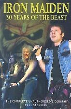 Iron Maiden : 30 Years of the Beast - The Complete Unauthorised Biography by Pau