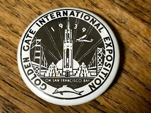 GOLDEN GATE EXPOSITION 1939 PINBACK BUTTON PIN, SAN FRANCISCO, CHINA CLIPPER