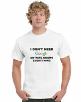 I Don't Need Google My Wife Knows Everything Hilarious Funny T-Shirt Top Tee