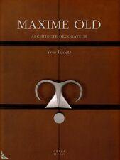 Maxime Old, Architecte-Décorateur, Livre de Y. Badetz