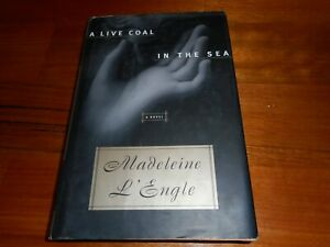 A Live Coal In The Sea Madeleine L'Engle JHC 1st Edition1996