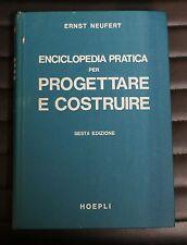 Ernst Neufert - Enciclopedia pratica per progettare e costruire - Manuali Hoepli