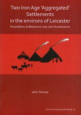 LEICESTER ARCHAEOLOGY MONOGRAPH HUMBERSTONE BEAUMONT LEYS UNIVERSITY LEICESTER