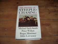 THE HISTORY OF STEEPLE-CHASING FIRST EDITION HARDBACK IN DUSTWRAPPER
