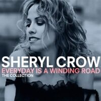 Sheryl Crow - Jeden Tag Ist Ein Winding Road: The Collection Neue CD