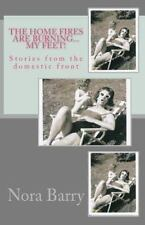 The Home Fires Are Burning...My Feet!: Stories from the Domestic Front