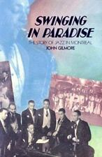 Swinging in Paradise: The Story of Jazz in Montreal (Dossier Quebec Series)