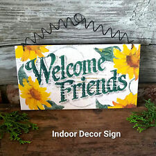 "WELCOME FRIENDS Indoor Decor SIGN SUNFLOWERS Shabby cottage  7.75""x4"" DecoWords"