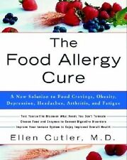 The Food Allergy Cure: A New Solution to Food Cravings, Obesity, Depression, Hea