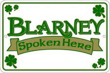 Blarney Spoken Here irish sign . 8x12 metal sign