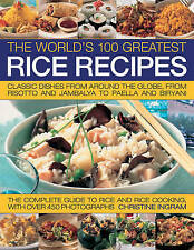 World's 100 Greatest RICE Recipes - Christine Ingram, Chinese, African, Italian
