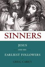 NEW - Sinners: Jesus and His Earliest Followers by Carey, Greg