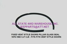 JEEP CJ7 CJ8 WRANGLER YJ DIVISION DOOR GLASS CHANNEL SEAL 76-82 FIXED VENT DOORS
