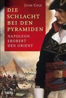 Die Schlacht bei den Pyramiden von Juan Cole (2010, Gebundene Ausgabe)