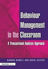 Behaviour Management in the Classroom : A Transactional Analysis Approach