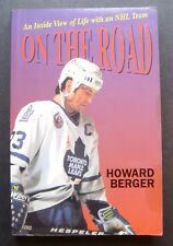 On The Road: An Inside View of Life with an NHL Team by Howard Berger Leafs