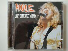Hole, Ugly Demented World