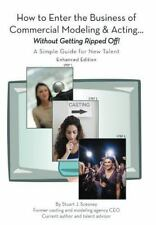 How to Enter the Business of Commercial Modeling and Acting ... Without...