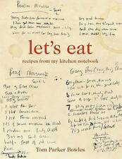 Let's Eat: Recipes from My Kitchen Notebook, Parker Bowles, Tom, New Book