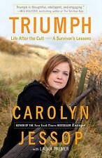 NEW Triumph: Life After the Cult--A Survivor's Lessons by Carolyn Jessop