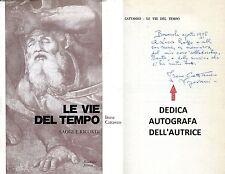 Irene Cattaneo LE VIE DEL TEMPO SAGGI E RICORDI con Dedica Autografa