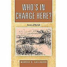 Who's in Charge Here?: Stories of My Life