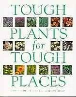 TOUGH PLANTS FOR TOUGH PLACES By GARY VERGINE' 'MICHAEL JEFFERS .9780715310212