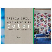 Back, Amanda : Tricia Guild: Decorating with Color