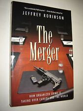 The Merger: How Organized Crime Is Taking Over Canada and the World new
