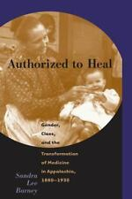 Authorized to Heal: Gender, Class, and the Transformation of Medicine in Appalac