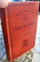 1900 MANUALE HOEPLI 'STORIA DI FRANCIA' PRIMA EDIZIONE. G. BRAGAGNOLO