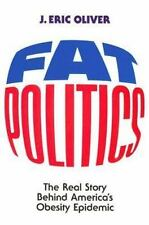 NEW - Fat Politics: The Real Story behind America's Obesity Epidemic