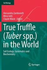 True Truffle (Tuber Spp ) In The World: Soil Ecology, Systematics And Bioch.