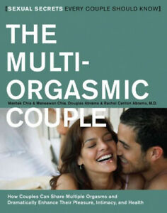 The Multi-orgasmic Couple: How Couples Can Dramatically Enhance Their