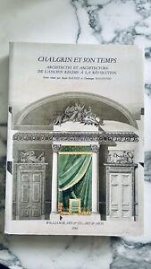 CHALGRIN ET SON TEMPS : Architectes et Architecture de L'Ancien Regime a la Rev