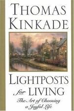 Lightposts for Living: The Art of Choosing a Joyful Life, Thomas Kinkade, Good,