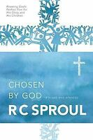 Chosen By God: By R. C. Sproul