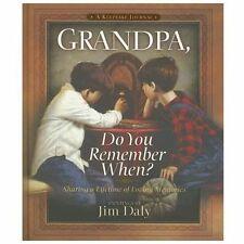 Grandpa, Do You Remember When? : Sharing a Lifetime of Loving Memories--A...