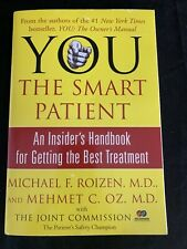 YOU THE SMART PATIENT An Insiders Handbook for Getting the Best Treatment PB