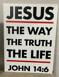 "Jesus Saves The Way Truth Life John 14:6 - 3MM PVC Sign Outdoor / Indoor 12""x16"""