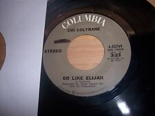 "VG+ 1972 Chi Coltrane Go Like Elijah /It Really Comes To This 7"" 45RPM w/ppr slv"