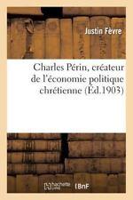 Charles Perin, Createur de L'Economie Politique Chretienne (Paperback or Softbac