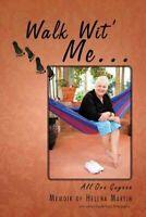 Walk Wit' Me : All Ova Guyana, Paperback by Martin, Helena, Brand New, Free P...