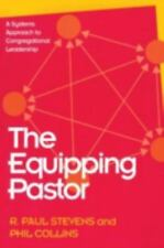 The Equipping Pastor: A Systems Approach to Congregational Leadership-ExLibrary