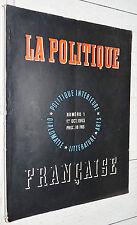 RARE LA POLITIQUE FRANCAISE N°1 OCTOBRE 1943 INTERIEURE DIPLOMATIE LITTERATURE